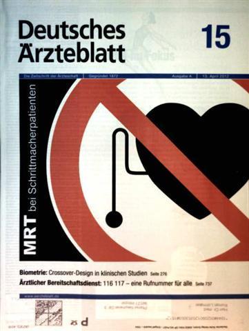 Deutsches Ärzteblatt 2012,  Nr. 15  Ausgabe A - MRT bei Schrittmacherpatienten, Biometrie: Crossover-Design in klinischen Studien, ärztlicher Bereitschaftsdienst