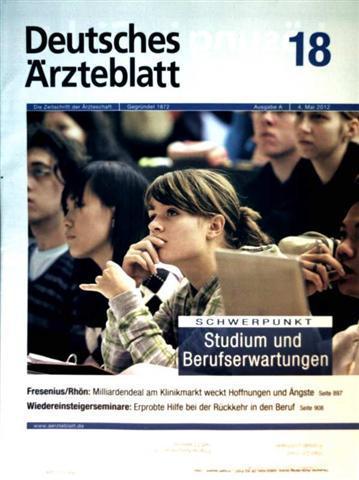 Deutsches Ärzteblatt 2012,  Nr. 18  Ausgabe A - Studium und Berufserwartungen, Fresenius/Röhn: Milliardendeal am Klinikmarkt, Wiedereinsteigerseminare: erprobte Hilfe bei Rückkehr in den Beruf