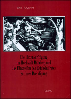 Die Hexenverfolgung im Hochstift Bamberg und das Eingreifen des Reichshofrates zu ihrer Beendigung 978-3-487-30026-9