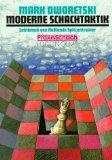Dworetski, Mark: Moderne Schachtaktik: Lektionen von Rußlands Spitzentrainer