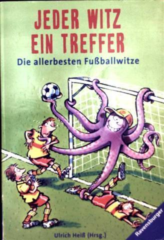 Jeder Witz einen Treffer - die allerbesten Fußballwitze (schwarzweiß illustrier)