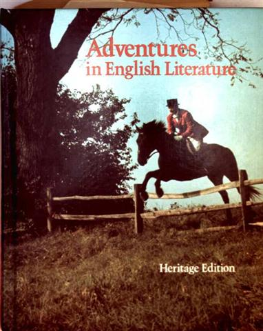Leopold Damrosch, Leonard F. Dean and Gerald Levin William Keach: Adventures in English Literature (Heritage Edition)