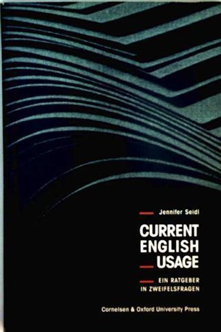 Current English Usage - ein Ratgeber in Zweifelsfragen - Jennifer Seidl
