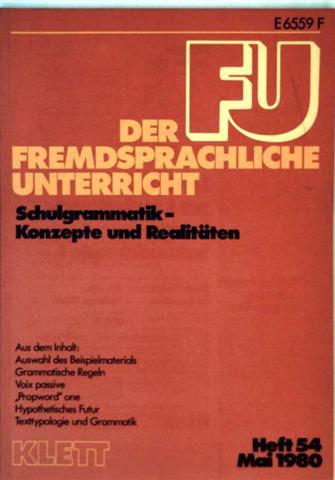 Der fremdsprachliche Unterricht, Heft 54, Schulgrammatik - Grundsätze und Realitäten