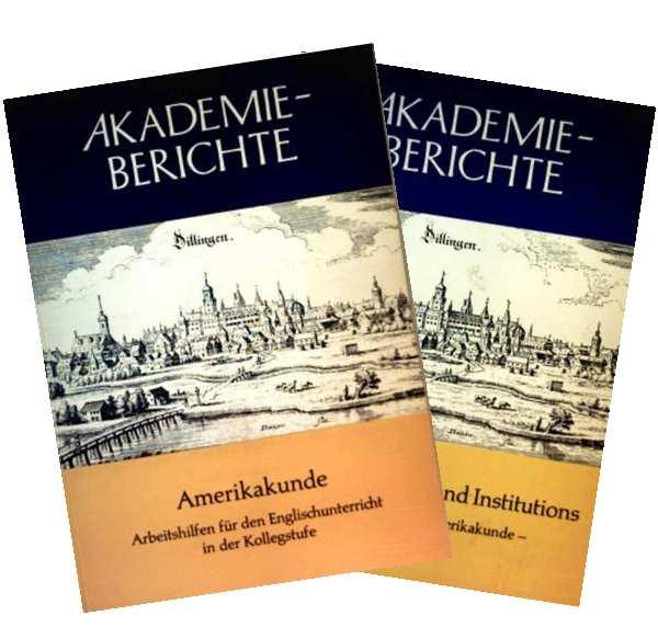 Akadiemieberichte, Amerikakunde - Arbeitshilfen für den Englischunterricht in der Kollegstufe sowie Materialien zur Amerikakunde: U.S. Goverment and Institutions