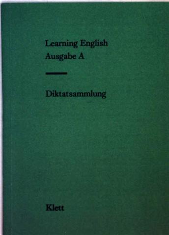 Learning English - Ausgabe A: Diktatsammlung (Text-und Diktatssammlungen zu Learning English, Heft 1)