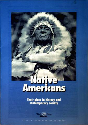 World and Press (Hrg.): Native Americans - Their place in history and contemporary society (Word and Press Special)