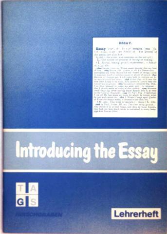 Introducing the Essay - literarische Texte für den Englischunterricht auf der Sekundarstufe II, Lehrerheft