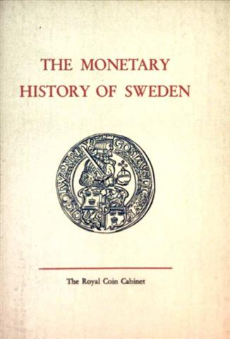 The Monetary History of Sweden - A Guide to the Swedish Coin Room (Museum Of National Antiquities, Royal Coin Cabinet)