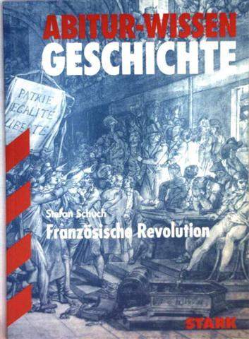 Abitur-Wissen Geschichte - Französische Revolution
