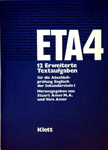 ETA 4: 12 erweiterte Textaufgaben für die Abschlussprüfung Englisch der Sekundarstufe I