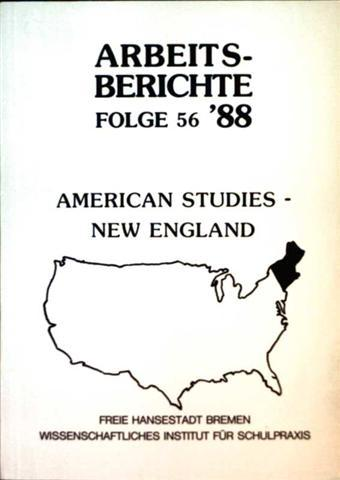 Arbeitsberichte 1988, Folge 56 - American Studies. New England