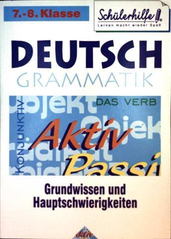 Deutsch Grammatik, Grundwissen und Hauptschwierigkeiten - 7.-8. Klasse (Schülerhilfe, lernen macht Spaß)