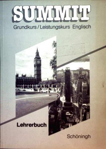 Summit, Grundkurs, Leistungskurs Englisch - Lehrerhandbuch