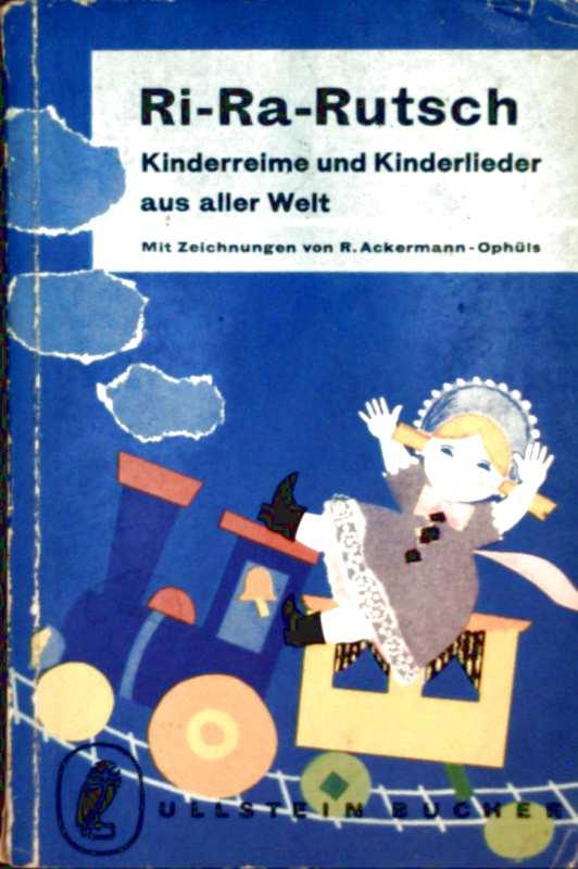 Ri-Ra-Rutsch. Kinderreime und Kinderlieder aus aller Welt