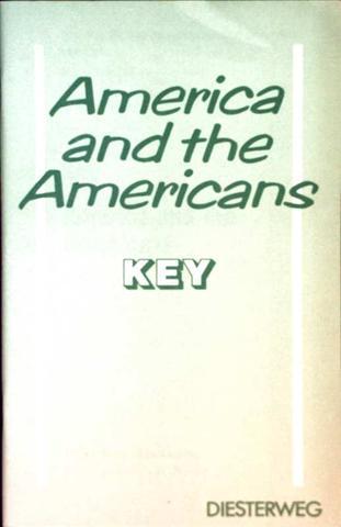 America and the Americans, Key - Modelle für den neusprachlichen Unterricht Englisch