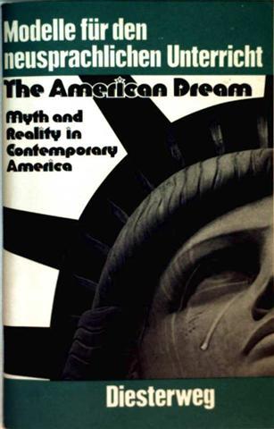 The American Dream, Myth and Reality in Contemporary America (Modelle für den neusprachlichen Unterricht Englisch)