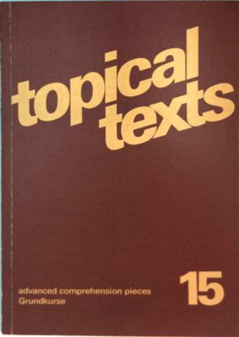 Topical texts Bd. 15: Advanced Comprehension Pieces, Grundkurse