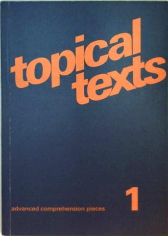 Topical texts Bd.1: Advanced Comprehension Pieces