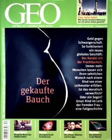 GEO Magazin 2011, Nr. 12 Dezember  - Der gekaufte Bauch, Leihmütter, Italien, Insel Naru, Plankton, Sibirische Fotomodelle, Tupari-Indianer, Supernovae - Peter-Mathias Gaede (Hrg.)