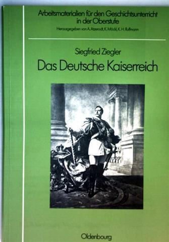 Das deutsche Kaiserreich (Arbeitsmaterialien für den Geschichtsunterricht der gymnasialen Oberstufe)