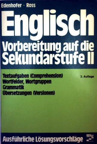 Englisch, Vorbereitung auf die Sekundarstufe II - Textaufgaben (Comprehension), Wortfelder, Wortgruppen, Grammatik, Übersetzungen (Versionen), ausführlich Lösungsvorschläge