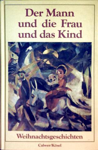 Sigrid Berg (Hrg.): Der Mann und die Frau und das Kind - Weihnachtsgeschichten