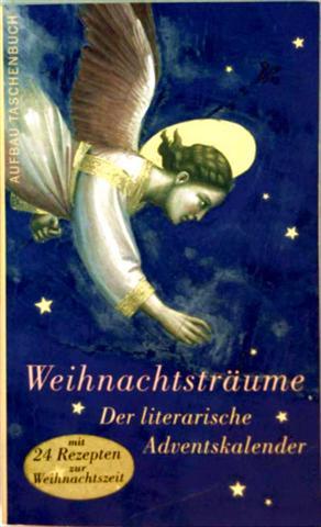 Weihnachtsträume - der literarische Adventskalender mit 24 Rezepten zur Weihnachtszeit