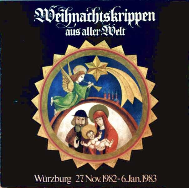 Weihnachtskrippen aus aller Welt - Internationale Ausstellung Würzburg 27. November 1982- 6. Januar 1983 Festung Marienberg