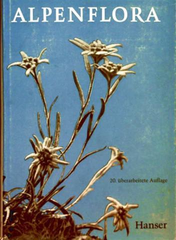 Alpenflora - die wichtigeren Alpenpflanzen Bayerns, Österreichs und der Schweiz