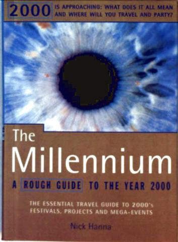 Nick Hanna: The Millennium - A Rough Guide To The Year 2000