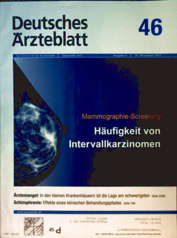 Deutsches Ärzteblatt, November 2012, Nr. 46 - Mammographie-Screening Häufigkeit von Intervallkarzinomen, Schizophrenie Effekte eines klinischen Behandlungspfades, Ärztemangel in kleinen Krankenhäusern