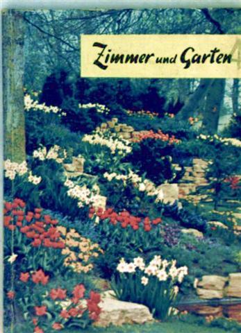 Zimmer und Garten - Blumenzwiebeln, Gladiolen, Dahlien, Begonien, Stauden- und Steingartenpflanzen, Rosen und Ziersträucher, Zwiebeln für  Zimmerkultur, Zimmerpflanzen