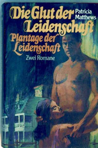 Die Glut der Leidenschaft, Plantage der Leidenschaft - zwei Romane in einem Band