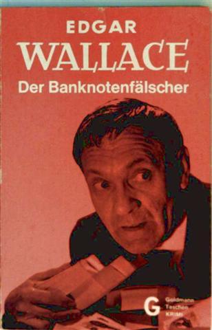Edgar Wallace: Der Banknotenfälscher (The Forger) - Kriminalroman