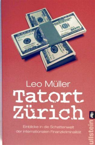Tatort Zürich - Einblick in die Schattenwelt der internationalen Finanzkriminalität