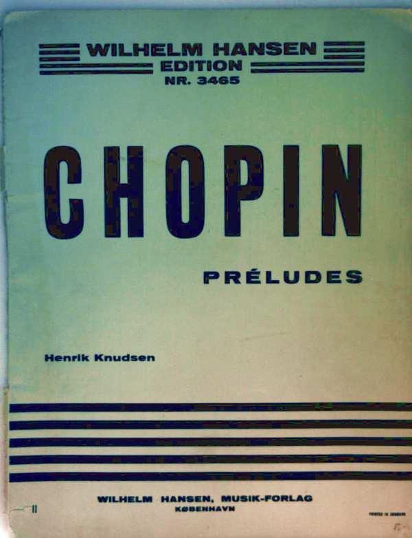 Frederic Chopin, Henrik Knudsen (Bearb.): Chopin Preludes, Klavier - Hansen Edition Nr. 3465