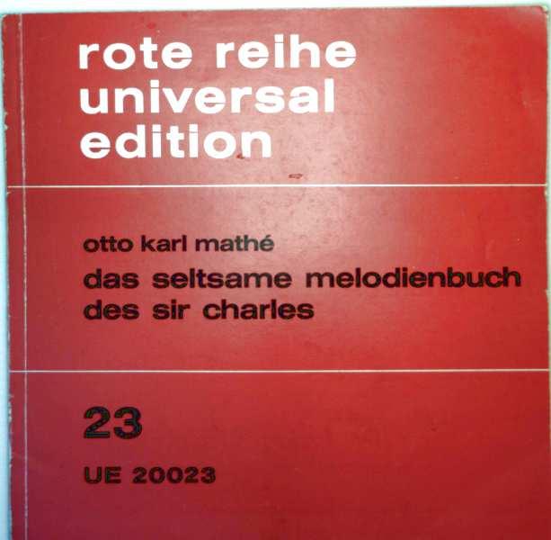 Otto Karl Mathe: Das seltsame Melodienbuch des Sir Charles - Für eine Spielgruppe mit nicht weniger als 5 und nicht mehr als 12 Spieler (Rote Reihe Nr. 23, UE 20.023 )