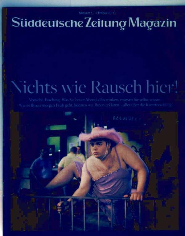 Süddeutsche Zeitung  Magazin Februar 2013, Nr. 5 -  nichts wie Rausch hier, Vorsicht Fasching: alles über die Katerforschung