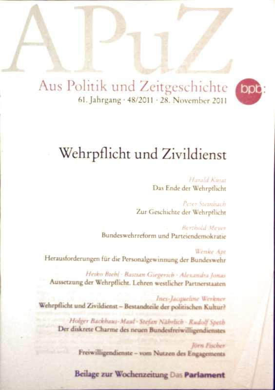 APuZ aus Politik und Zeitgeschichte, 61. Jahrgang, 28. November 2011, Nr. 48 - Wehrpflicht und Zivildienst