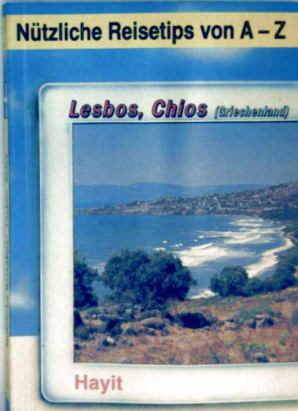 Lesbos,Chios (Griechenland) - nützliche Reise Tipps von A-Z