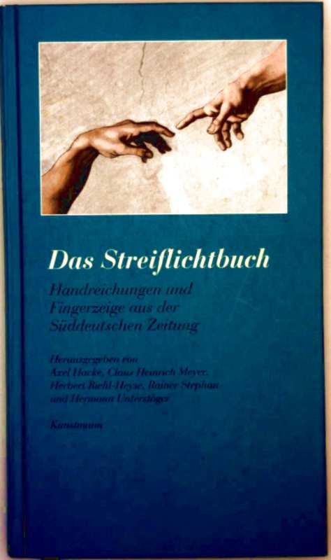 Das Streiflichtbuch - Handzeichnungen und Fingerzeige aus der Süddeutschen Zeitung