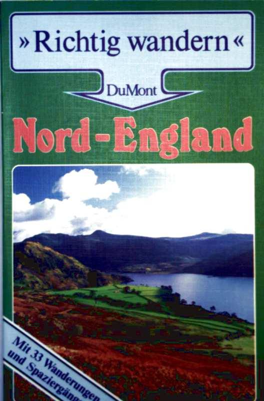 Nordengland, von Yorkshire bis zum Lake Distrikt - mit 33 Wanderungen und Spaziergängen (DuMont, richtig wandern)