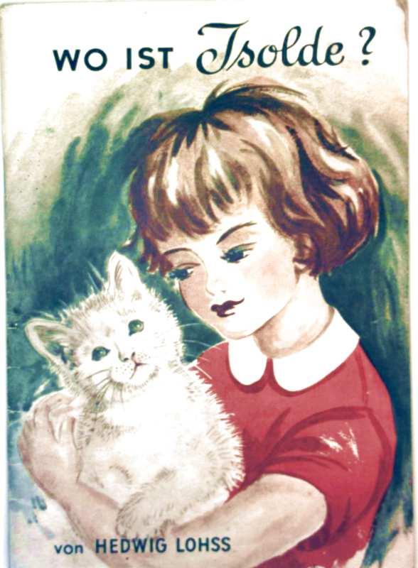 Wo ist Isolde - eine Geschichte von vier Kindern und einer Katze (Wegblumen, Erzählungen für die Kinderwelt  Heft 43 - schwarzweiß illustriert)