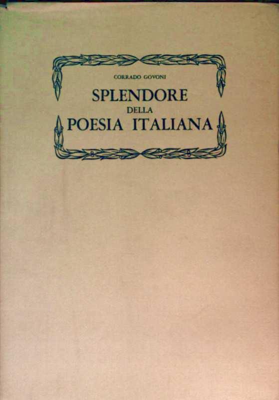 Splendore Della Poesia Italiana - Li Piu Belle 500 Liriche Di Tutta La Nostra Letteratura Dalle Origini Ad Oggi