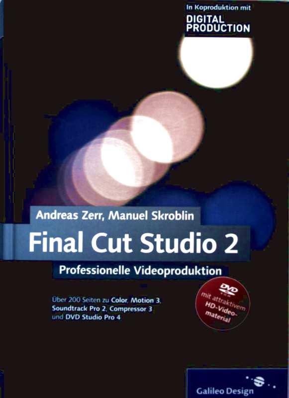 Final Cut Studio 2 - Professionelle Videoproduktion, DVD-Rom mit attraktivem HD- Videomaterial (mit persönlichem Zugangscode für Buch-Updates)