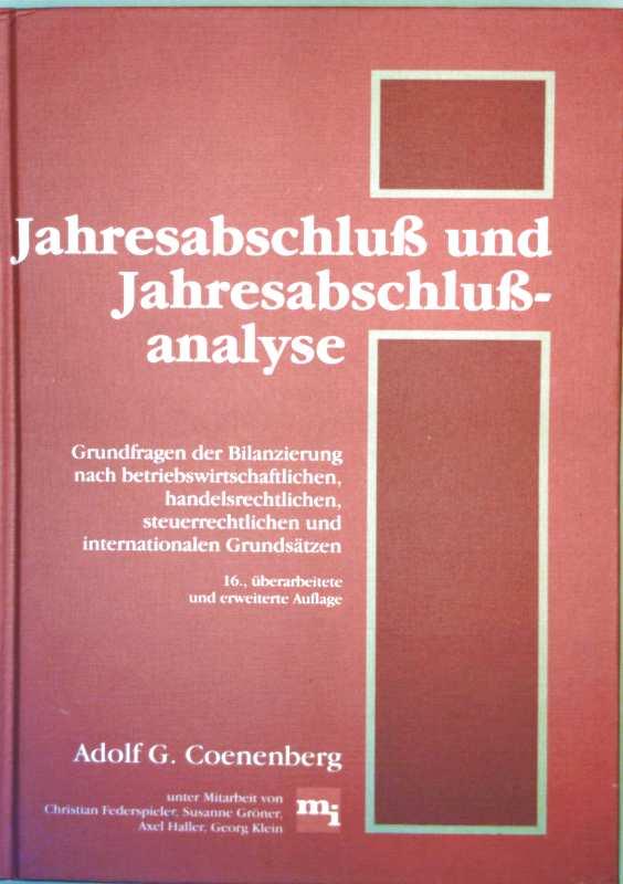 Jahresabschluss und Jahresabschlussanalyse - Grundfragen der Bilanzierung nach betriebswirtschaftlichen, steuerrechtlichen und internationalen Grundsätzen