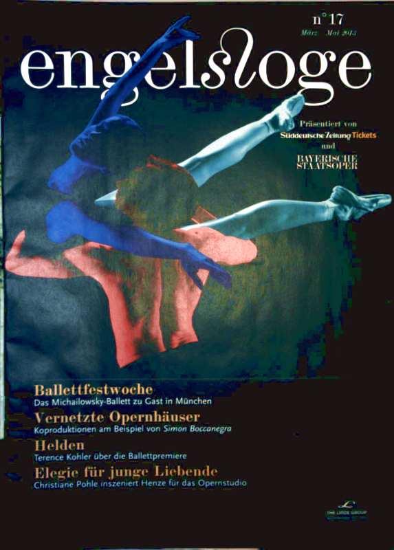 Engelsloge 2013 Mai, No.17 - Ballettfestwoche, Vernetzte Opernhäuser, Helden, Elegie für junge Liebende - Pohle inszeniert Henze