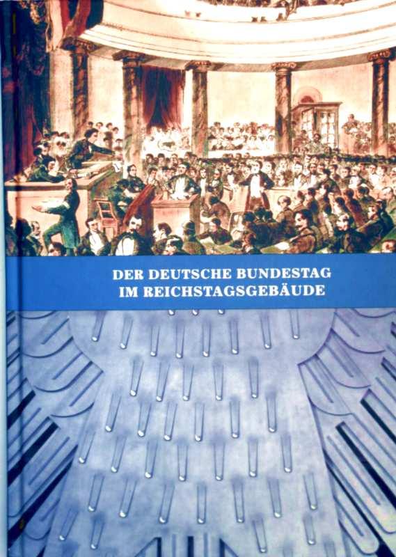 Der Deutsche Bundestag im Reichstagsgebäude mit Beilage: das Reichstagsgebäude (Faltkarte DIN A1- Format - Vorwort von Norbert Lammert (Präsident des Deutschen Bundestages)