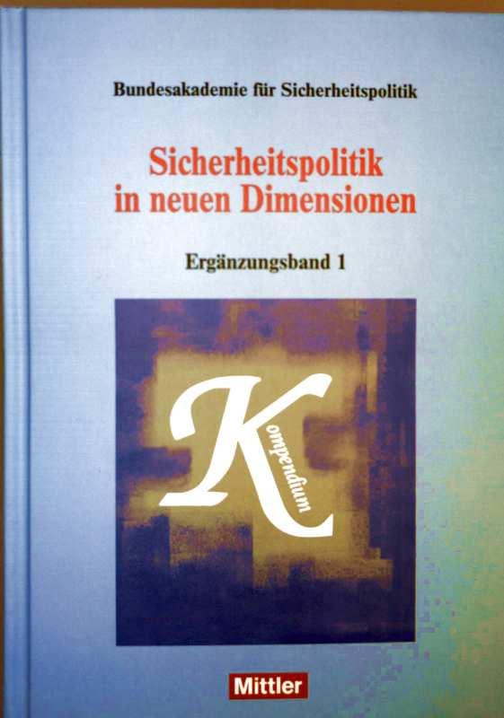 Sicherheitspolitik in neuen Dimensionen - Ergänzungsband 1: Kompendium